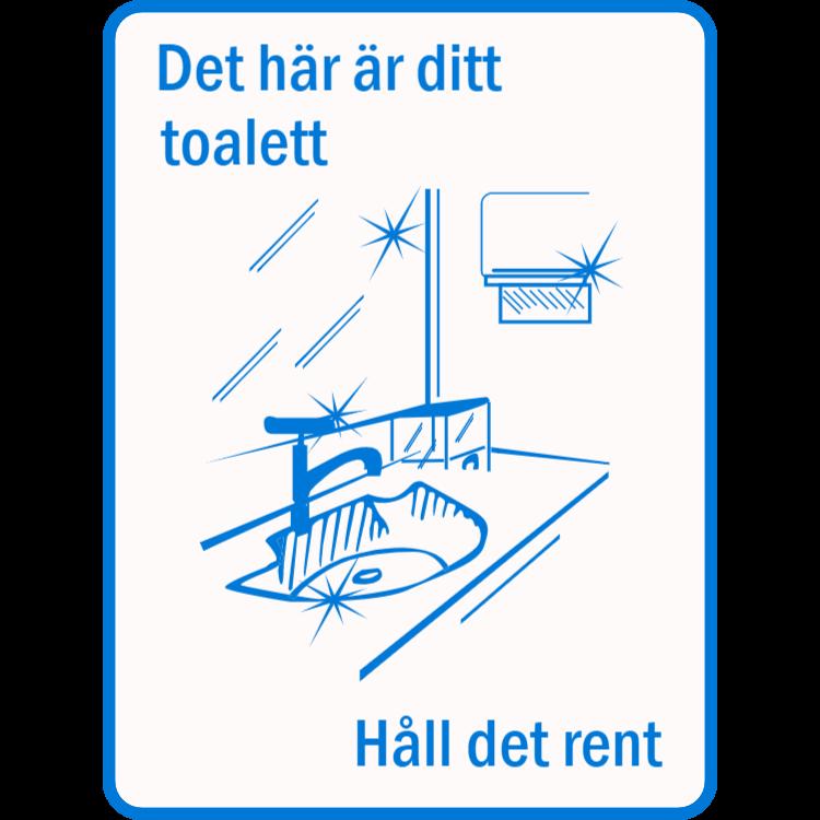Detta är din toalett - håll det rent skylt