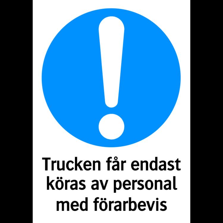 Trucken får endast köras av personal med förarbevis