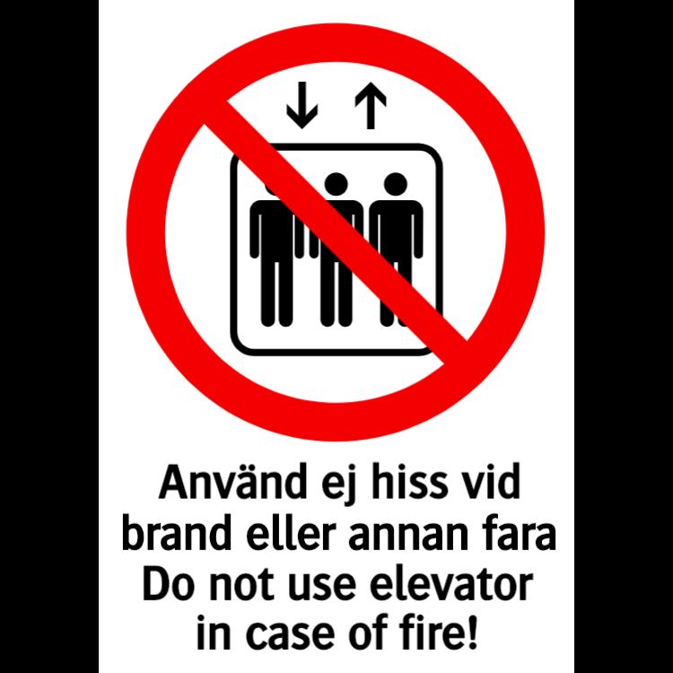 Använd ej hiss vid brand eller annan fara