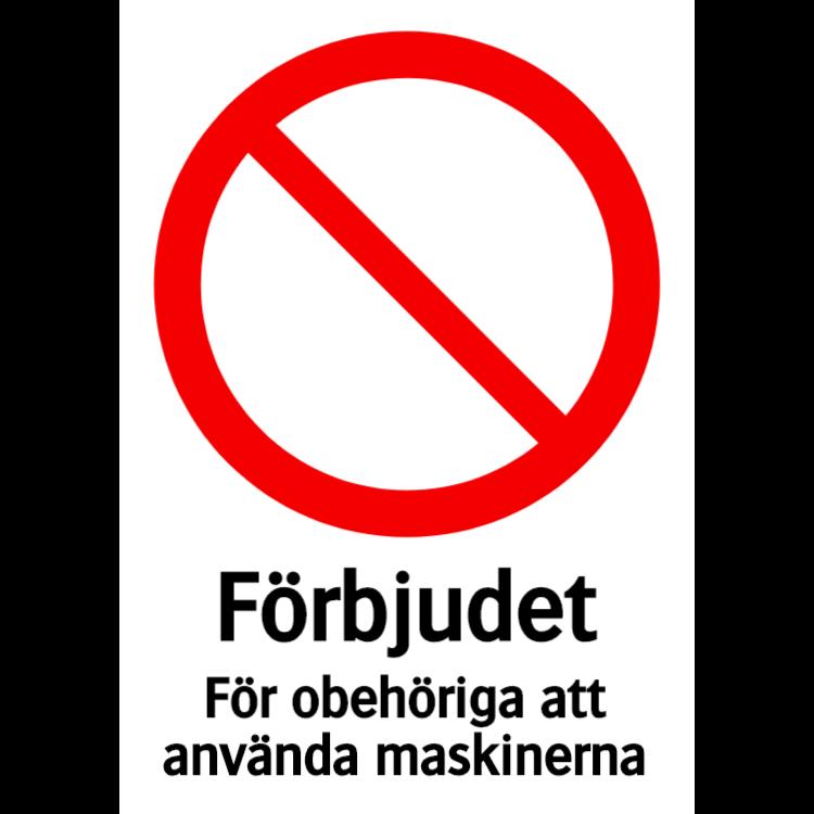 Förbjudet för obehöriga att använda maskinerna