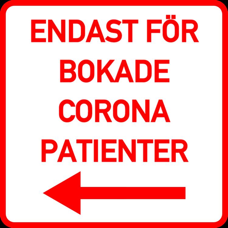 Endast för bokade corona patienter skylt