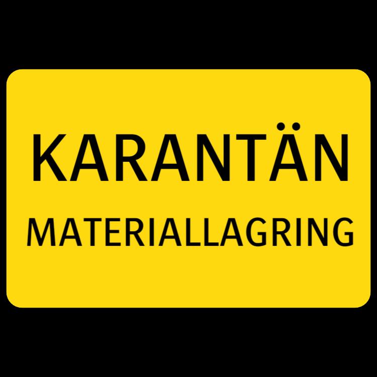 Karantän - Materiallagring skylt