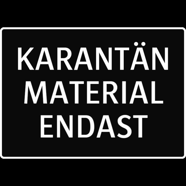 Karantän - Material endast