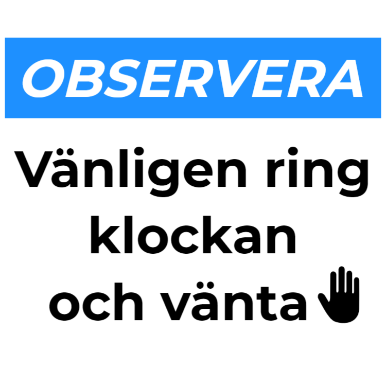 Observera - ring klockan och vänta
