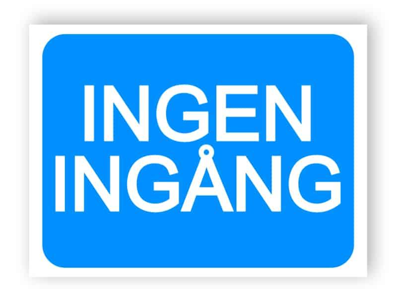 INGEN INGANG
