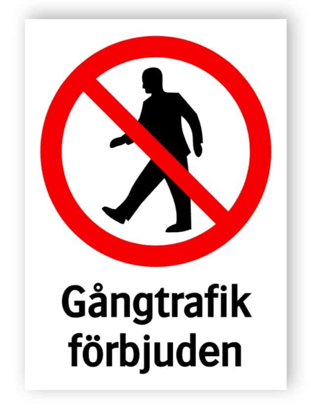 Gångtrafik förbjuden