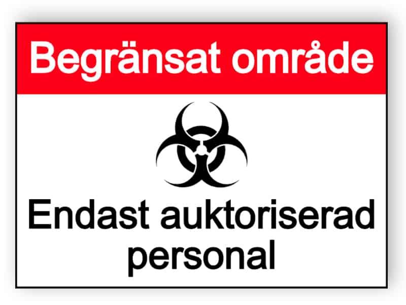 Begränsat område - endast auktoriserad personal
