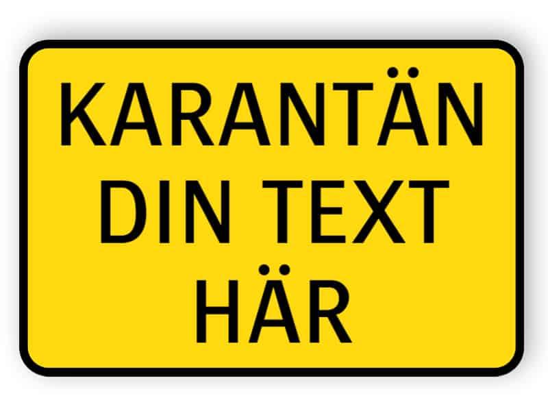 Karantän - Din text här skylt
