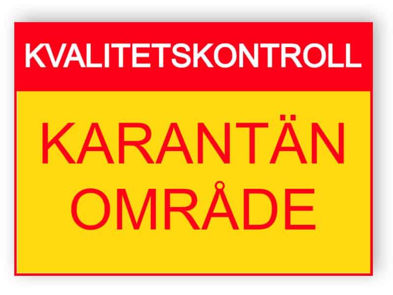 Kvalitetskontroll - Karantänområde - skylt