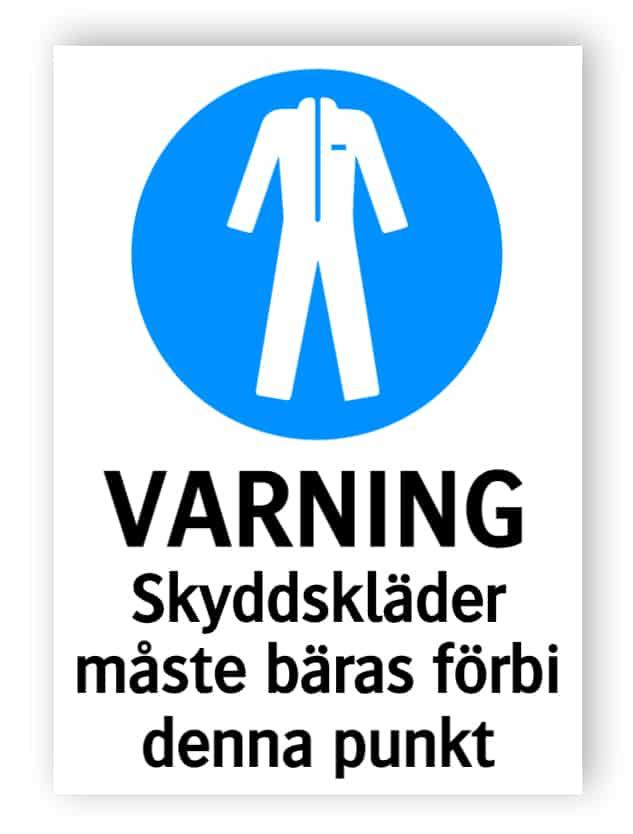 Varning - Skyddskläder måste bäras förbi denna punkt