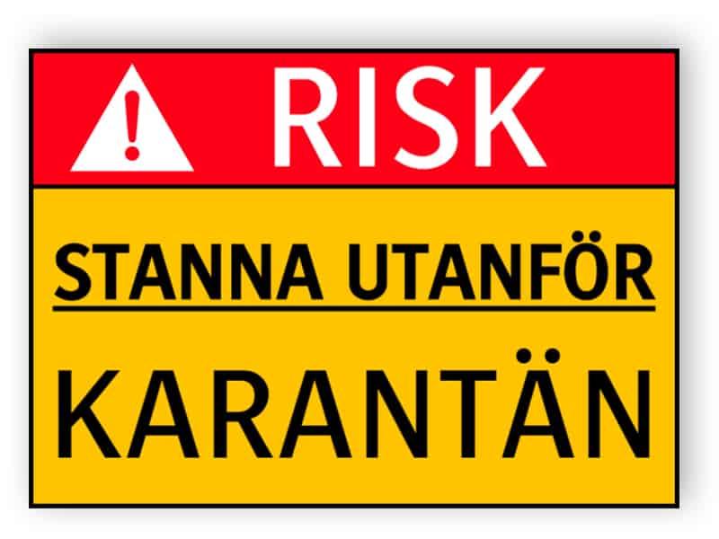 Risk - Stanna utanför, karantän - skylt